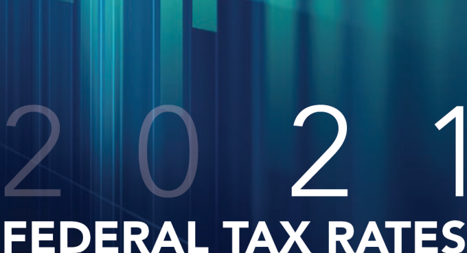 2021 Federal Tax Rates Quick-Reference Guide